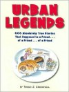 Urban Legends 666 Absolutely True Stories That Happened to a Friend ... of a Friend ... of a Friend - Thomas J. Craughwell