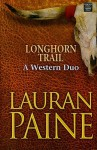 Longhorn Trail - Lauran Paine
