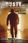 Dusty: Reflections of an American Dream - Dusty Rhodes, Howard Brody