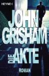 Die Akte: Roman (German Edition) - Christel Wiemken, John Grisham