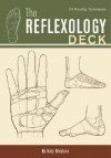 The Reflexology Deck: 50 Healing Techniques - Katy Dreyfuss
