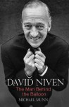 David Niven: The Man Behind the Balloon - Michael Munn