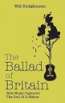 The Ballad of Britain: How Music Captured The Soul Of A Nation - Will Hodgkinson