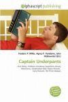 Captain Underpants - Agnes F. Vandome, John McBrewster, Sam B Miller II