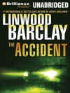 The Accident: A Thriller - Linwood Barclay, Peter Berkrot