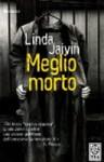 Meglio morto - Linda Jaivin, Sonia Pendola