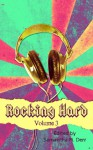 Rocking Hard Volume 3 - Elyse Night, A.F. Henley, Alex Powell, Ashelia McGregor, James L. Craig, Sylvia A. Winters, May Ridge