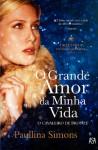 O Grande Amor da Minha Vida (O Cavaleiro de Bronze, #1) - Paullina Simons, Maria Nóvoa