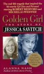Golden Girl : The Story of Jessica Savitch - Alanna Nash