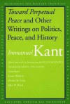 Toward Perpetual Peace and Other Writings on Politics, Peace, and History (paper) - Immanuel Kant, David L. Colclasure, Pauline Kleingeld