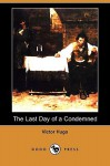 The Last Day of a Condemned (Dodo Press) - Victor Hugo