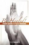 Be Healed! - U.A. Thompson, Andrew Murray