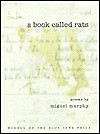 A Book Called Rats: Poems - Miguel Murphy, Miquel Murphy