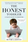 The Honest Toddler: A Child's Guide to Parenting - Bunmi Laditan