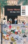 Qui Paga, Mana - Xavier Moret