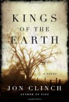 Kings of the Earth - Jon Clinch
