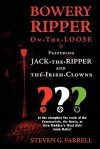 Bowery Ripper on the Loose: Featuring Jack the Ripper and the Irish Clowns - Steve Farrell, M. Stefan Strozier, Matthew Glenn Ward