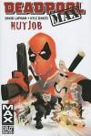 Deadpool Max: Nutjob - David Lapham, Kyle Baker
