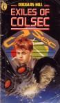 Exiles Of ColSec - Douglas Arthur Hill