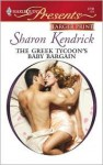 The Greek Tycoon's Baby Bargain: The Greek Billionaire's Brides - Sharon Kendrick