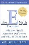 The E-Myth Revisited: Why Most Small Businesses Don't Work and What to Do about It - Michael E. Gerber