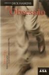 Obsessão - Dick Haskins