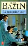 Le Neuvième Jour - Hervé Bazin