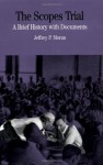 The Scopes Trial: A Brief History with Documents (Bedford Series in History & Culture) - Jeffrey P. Moran