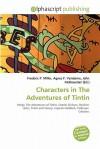 Characters in the Adventures of Tintin - Agnes F. Vandome, John McBrewster, Sam B Miller II