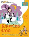 Knowing God: A Sing & Remember Book [With CD (Audio)] - Stephen Elkins