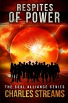 Respites of Power (Soul Alliance, #1) - Charles Streams