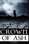 Crown of Ash - Steven Montano