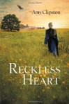 A Reckless Heart - Amy Clipston