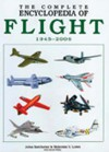 Complete Encyclopedia of Flight 1945 2006 - John Batchelor, Malcolm V. Lowe
