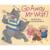 Go away, Mr Wolf! - Mathew Price