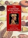 The Cambridge World History Of Food - Kenneth F. Kiple