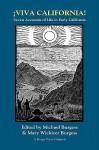 Viva California! Seven Accounts of Life in Early California - Michael Burgess