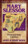 Mary Slessor: Forward into Calabar (Christian Heroes: Then & Now) - Janet Benge, Geoff Benge
