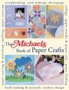The Michaels Book of Paper Crafts - Dawn Cusick, Megan Kirby, Lark Books