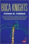 Boca Knights - Steven M. Forman