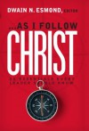 As I Follow Christ - Ted N. C. Wilson, Leslie Pollard, Cindy Tutsch, David S. Penner, David Smith, Derek J. Morris, Delbert Baker, Prudence Labeach Pollard, Dan Jackson, Dwain N. Esmond
