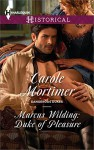 Marcus Wilding: Duke of Pleasure (Dangerous Dukes) - Carole Mortimer