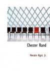 Chester Rand - Horatio Alger Jr.