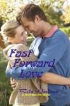 Fast Forward Love - Rita Hestand