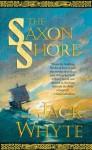 The Saxon Shore (Camulod Chronicles, #4) - Jack Whyte