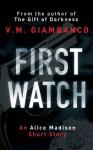 First Watch: An Alice Madison Short Story - V.M. Giambanco