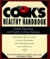 Cook's Healthy Handbook: Good Nutrition and Safety in Your Kitchen - Karen Eich Drummond