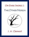 On Dark Shores 2: The Other Nereia - J.A. Clement