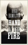 Hand in the Fire - Hugo Hamilton