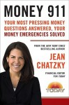 Money 911: Your Most Pressing Money Questions Answered, Your Money Emergencies Solved - Jean Chatzky